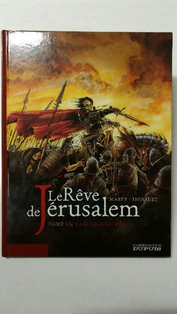 Le Rêve de Jérusalem, Tome 1 : La Milice sacrée. Auflage: 2007.