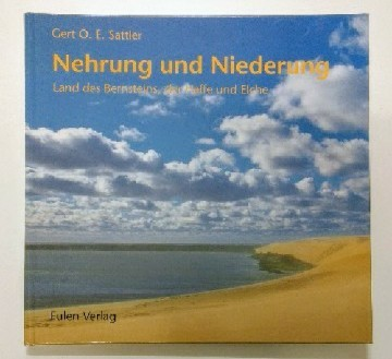 Nehrung und Niederung : Land des Bernsteins, der Haffe und Elche. k.A..