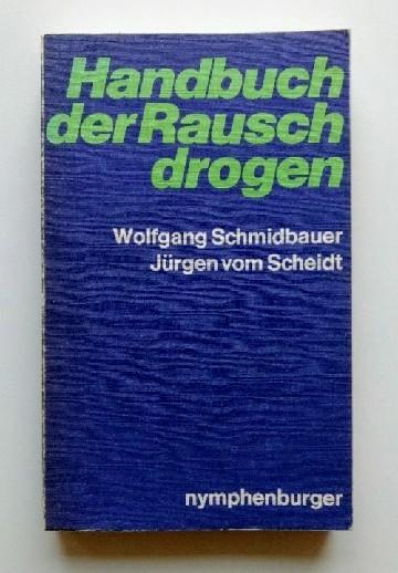 Handbuch der Rauschdrogen. 4., überarb. Aufl.,