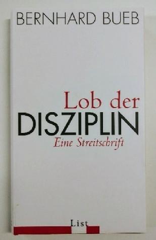 Lob der Disziplin : Eine Streitschrift. 9. Auflage.