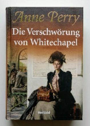Anne Perry - Die Verschwörung von Whitechapel Auflage: Lizenzausgabe für Sammler-Editionen.