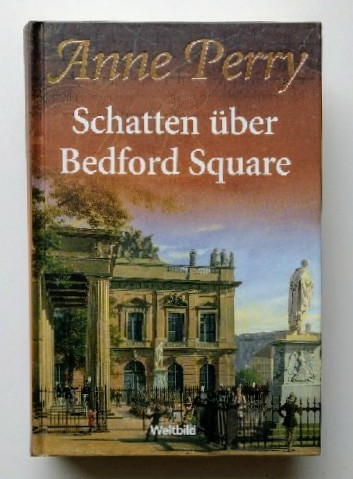 Anne Perry - Schatten über Bedford Square. Auflage: Lizenzausgabe für Sammler-Editionen.