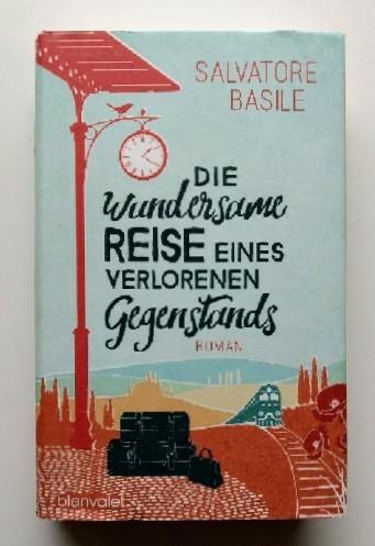 Die wundersame Reise eines verlorenen Gegenstands. Auflage: 1.