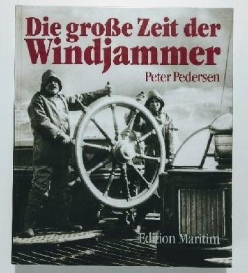 Die große Zeit der Windjammer. Auflage: k.A.