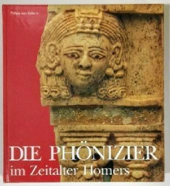 Die Phönizier im Zeitalter Homers. Auflage: k.A.