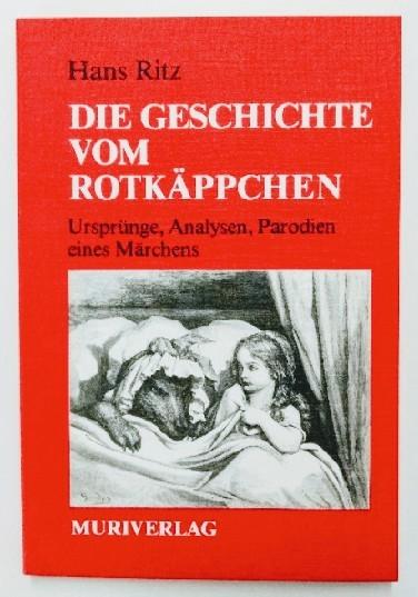 Die Geschichte vom Rotkäppchen. Ursprünge, Analysen, Parodien eines Märchens. 6., ergänzte Auflage.