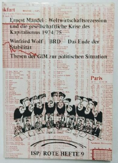 Weltwirtschaftsrezession und die gesellschaftliche Krise des Kapitalismus 1974/75. BRD - Das Ende der Stabilität Rote Hefte Nr. 9; 1.Auflage 1.-2.000 Tsd..