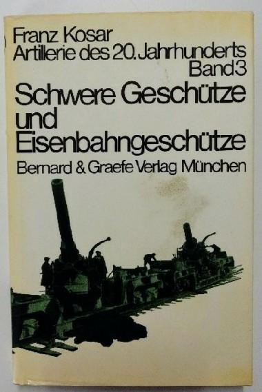 Schwere Geschütze und Eisenbahngeschütze Band 3.