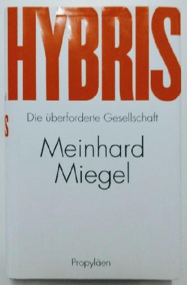 Hybris: Die überforderte Gesellschaft