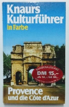 Bennewitz, Klaus und Marianne Mehling: Knaurs Kulturführer in Farbe Provence und die Cote d'Azur Genehmigte Lizenzausgabe, vollständige Ausgabe.