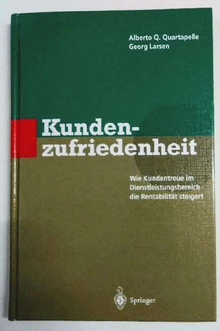 Quartapelle, Alberto Q. und Georg Larsen: Kundenzufriedenheit: Wie Kundentreue im Dienstleistungsbereich die Rentabilität steigert. Auflage: 1996.