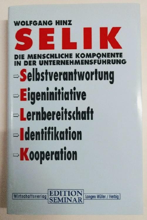 SELIK - Die menschliche Komponeten in der Unternehmensführung. Auflage: o.A.
