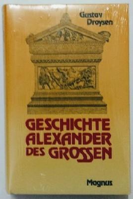 Geschichte Alexander des Großen. Auflage: o. A.,