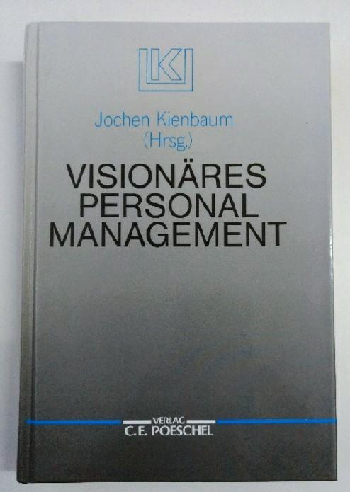 Kienbaum, Jochen (Hrsg.): Visionäres Personalmanagement. Auflage: o.A.
