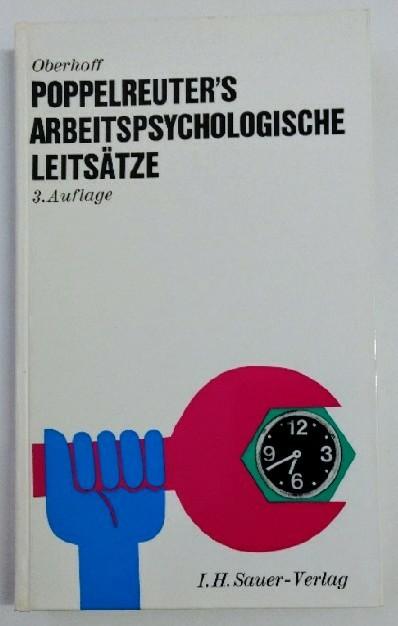 Oberhoff, Eugen: Poppelsreuter's Arbeitspsychologische Leitsätze. Auflage: 3.