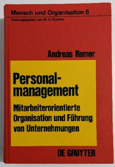 Staehle, Wolfgang H. und Andreas Remer: Personalmanagement: Mitarbeiterorientierte Organisation und Führung von Unternehmungen (Mensch und Organisation, Band 6). Auflage: o.A.