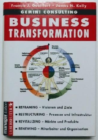 Gouillart, Francis J und James N Kelly: Business Transformation. 1. Auflage.