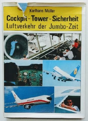 Müller, Karlhans: Cockpit, Tower, Sicherheit. Luftverkehr der Jumbo- Zeit 1. - 15. Tsd.