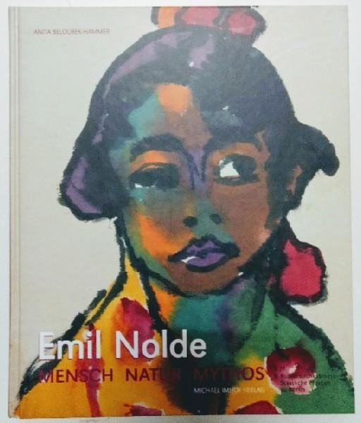 Emil Nolde -  Mensch Natur Mythos. Auflage: o. A.,