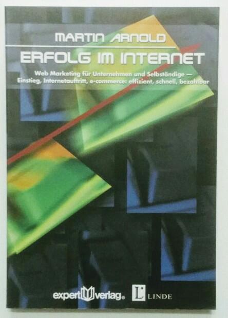 Erfolg im Internet. Web Marketing für Unternehmen und Selbständige. Einstieg, Internetauftritt, E-Commerce. Effizient, schnell, bezahlbar.