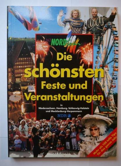 NORDtour Freizeitverführer: Die schönsten Feste und Veranstaltungen in Schleswig-Holstein, Hamburg, Niedersachsen und Mecklenburg-Vorpommern. Auflage o.A.