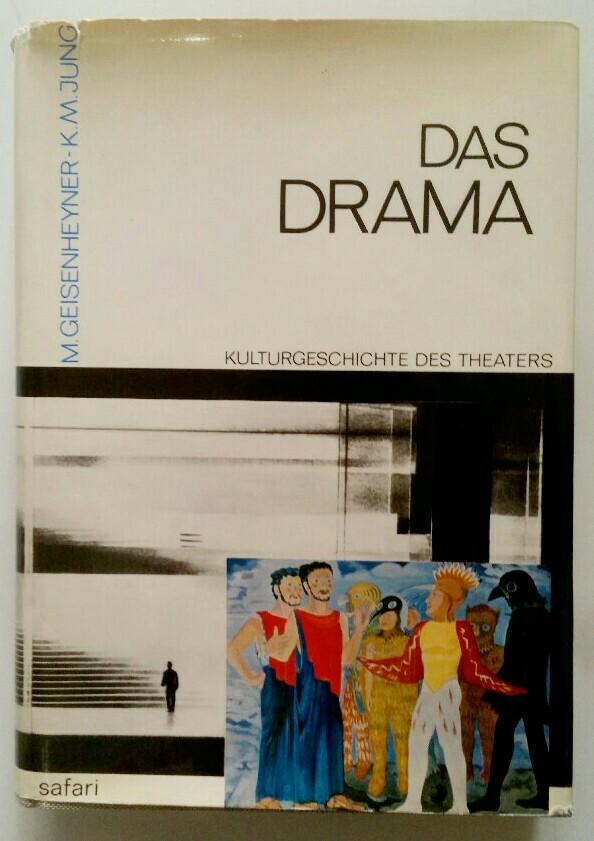 Das Drama - Kulturgeschichte des Theaters. Auflage: o. A.,