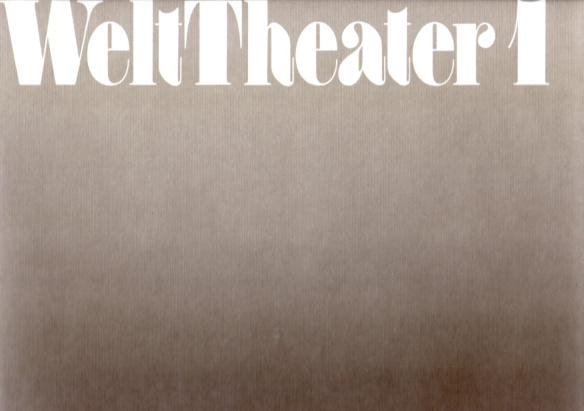 Welttheater 1, Welt-Theater im Pfalzbau.