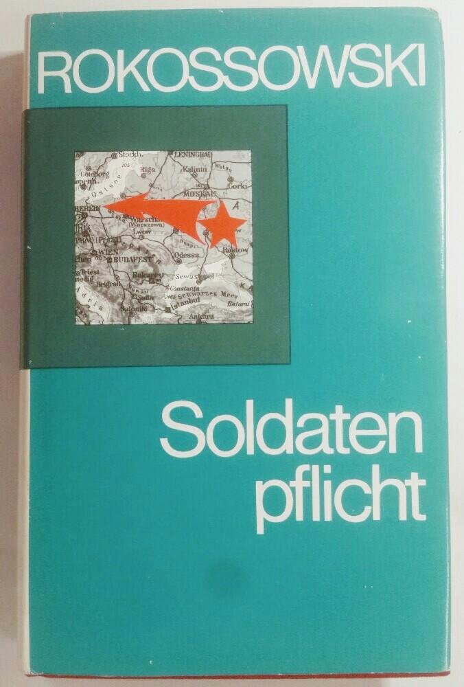 Soldatenpflicht: Erinnerungen e. Frontoberbefehlshabers. 4. Aufl.,
