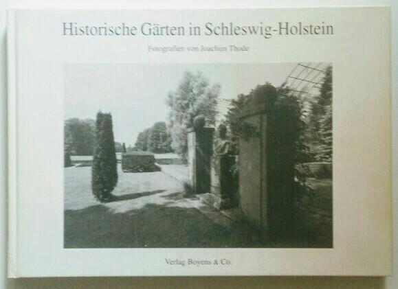 Thode, Joachim: Historische Gärten in Schleswig-Holstein. Auflage: o. A.,