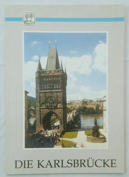 Dragoun, Zdenek und Jirina Sebková: Die Karlsbrücke. Dragounová. Red. Helena Osvaldová] 1. Aufl.,