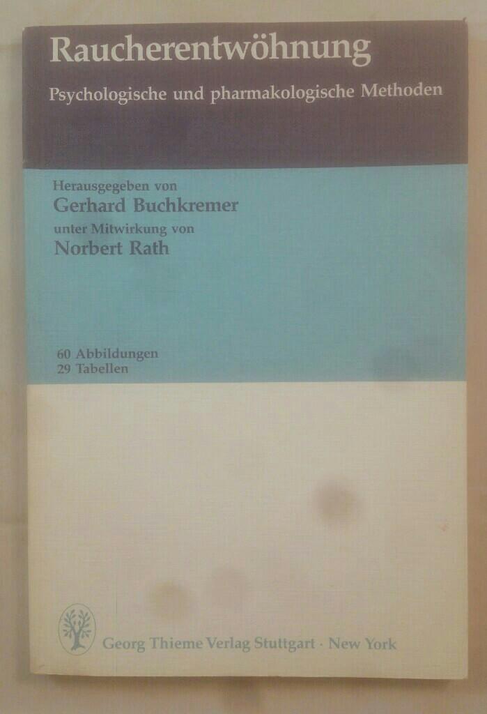 Raucherentwöhnung: psychologische und pharmakologische Methoden.  1. Auflage - Buchkremer, Gerhard (Herausgeber) und Norbert (Mitwirkender) Rath
