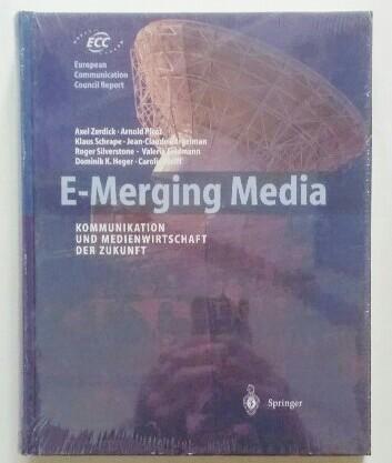 Feldmann, Valerie: E-merging media : Kommunikation und Medienwirtschaft der Zukunft , mit 6 Tabellen. [ECC. Axel Zerdick ... Managing ed.  ... Übers. Johanna Herbst], European Communication Council report.