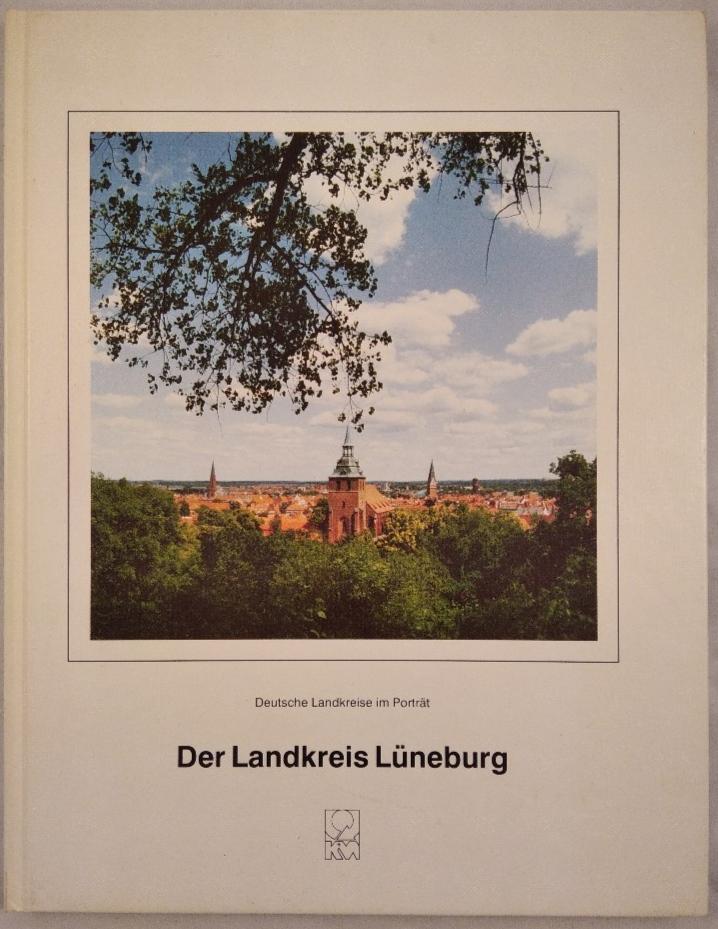 Der Landkreis Lüneburg. Deutsche Landkreise im Portrait. 2., völlig neue Auflage, - Lüneburg (Hrsg.)Henry Makowski (Red.) und Michael Wieske (Red.)