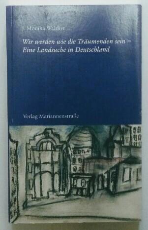 """Wir werden wie die Träumenden sein - eine Landsuche in Deutschland.+ Hör-CD """"Querfeldein"""" von M. Walther."""