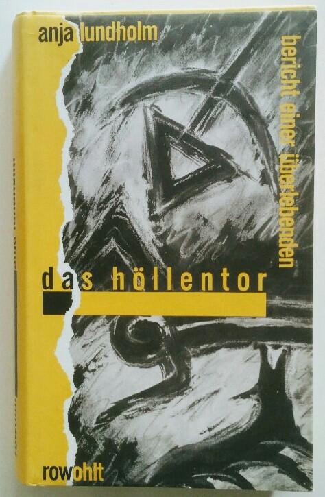Das Höllentor : Bericht eines Überlebenden. Mit e. Nachw. von Eva Demski. 1. Aufl.