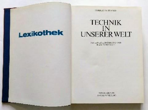 Technik in unserer Welt. Mit e. Einf. von Karl Steinbuch, Lexikothek