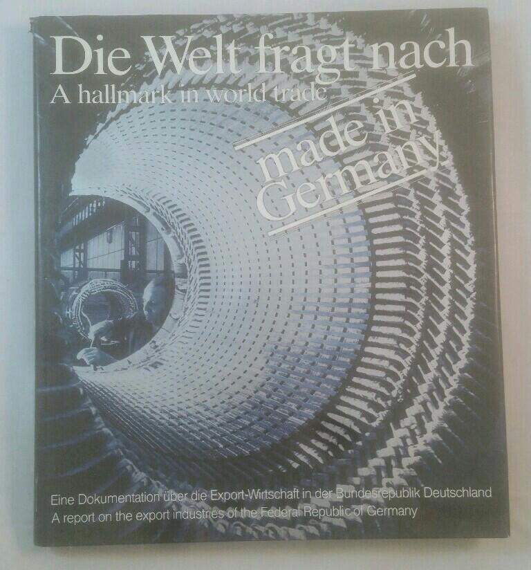 Lau, Alfred: Die Welt fragt nach Made in Germany, A Hallmark in World Trade,
