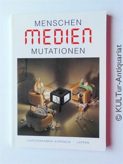 Menschen, Medien, Mutationen.