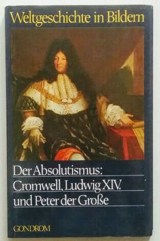 Weltgeschichte in Bildern. -Bd. 13,  Der Absolutismus.