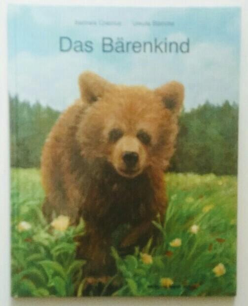 Das  Bärenkind : eine Geschichte. von. Mit Bildern von Ursula Blancke. 1. Aufl.