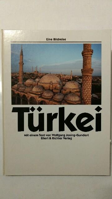 Türkei. mit einem Text von, Eine Bildreise