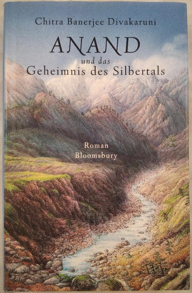 Anand und das Geheimnis des Silbertals. Dt. von Katharina Orgaß und Gerald Jung, Bloomsbury Kinderbücher & Jugendbücher