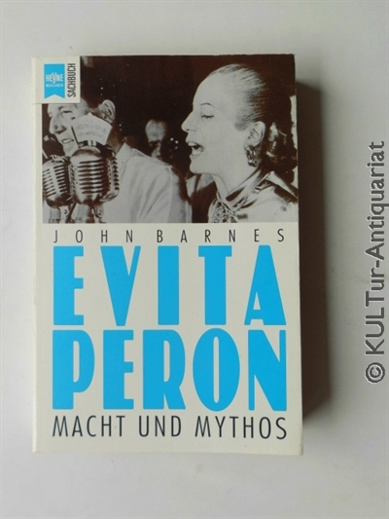 Evita Peron : Mythos und Macht. Aus dem Engl. übers. von Egbert von Kleist, Heyne-Bücher: 19, Heyne-Sachbuch ; Nr. 482.