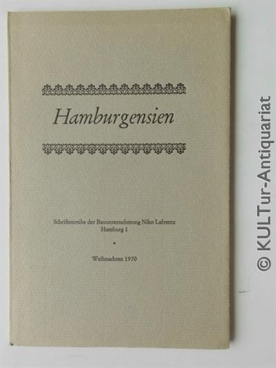 Hamburgensien. Schriftenreihe der Bauunternehmung Niko Lafrentz. Weihnachten 1970, Nr. 685 von 2000 Exemplaren.
