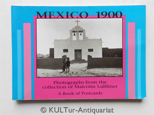 Mexico 1900. Photographs from the collection of M.L. A Book of Postcards.