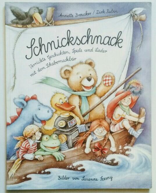 Schnickschnack. Verrückte Geschichten, Spiele und Lieder mit dem Schabernackbär. - Breucker, Annette und Dirk Rubin