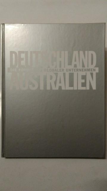 Deutschland / Australien. Die Förderung globaler Unternehmen.
