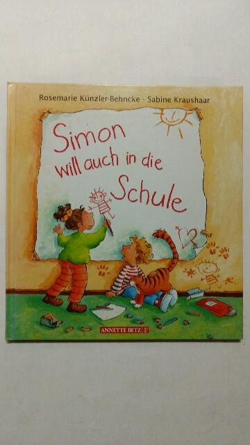 Künzler-Behncke, Rosemarie, Sabine Kraushaar und Rosemarie Künzler- Behncke: Simon will auch in die Schule gehen. 1. Auflage.