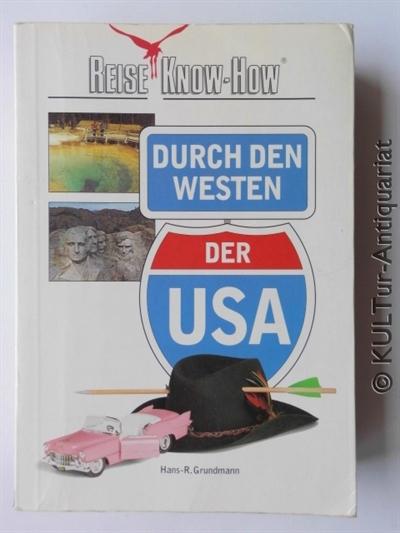 R. Grundmann, Hans: Reise Know-How. Durch den Westen der USA. 1. Auflage.