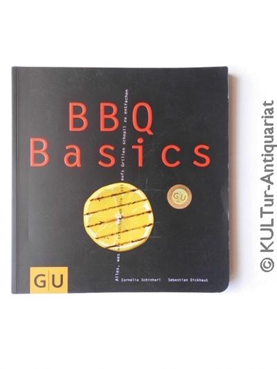 BBQ Basics (GU Basic cooking).  2. Auflage. - Dickhaut, Sebastian und Cornelia Schinharl